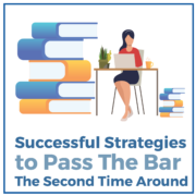 Successful Strategies to Pass The Bar The Second Time Around