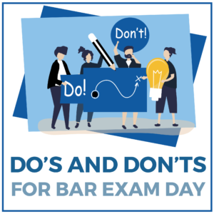 Do's and Don'ts for Bar Exam Day