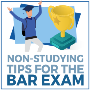 Non-Studying Tips for the Bar Exam