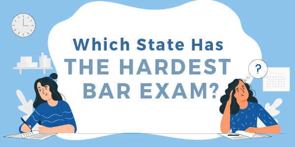 Which State has the Hardest Bar Exam?